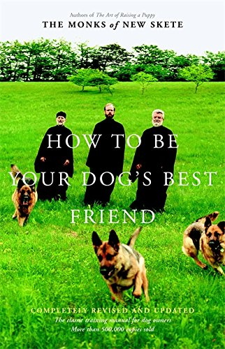 How to Be Your Dog Best Friend The Classic Training Manual for Dog Owners