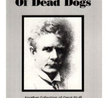 A Deodorizer of Dead Dogs Another Collection of Great Stuff You Never Read in School Satires & Tall Tales