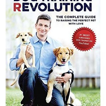 Zak George Dog Training Revolution The Complete Guide to Raising the Perfect Pet with Love
