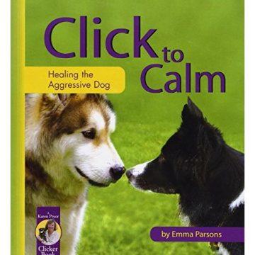 Click to Calm Healing the Aggressive Dog